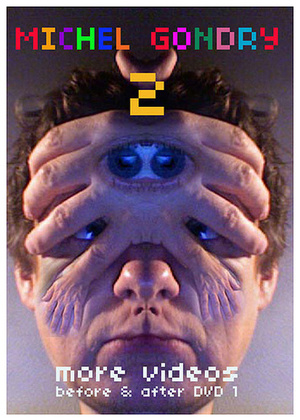 Фільм «Michel Gondry 2: More Videos (Before and After DVD 1)» (2009)