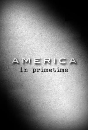 Сериал «Америка в прайм тайм» (2011 – 2012)