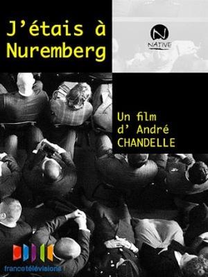 Фильм «J'étais à Nüremberg» (2010)