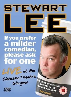 Фільм «Стюарт Ли: Если ваш комик слишком крепкий, требуйте замены» (2010)