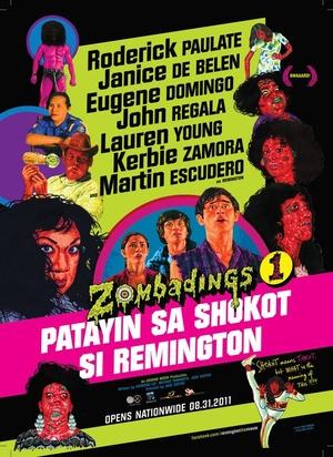 Фільм «Zombadings 1: Patayin sa shokot si Remington» (2011)