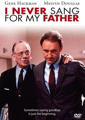 Фильм «Я никогда не пел отцу» (1970)