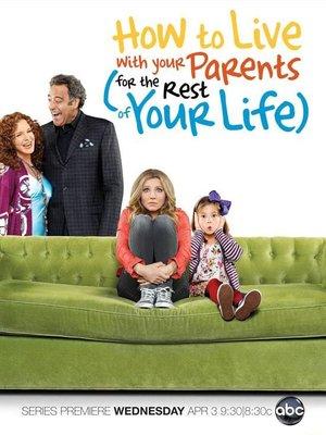 Серіал «Как прожить с родителями всю оставшуюся жизнь» (2013)