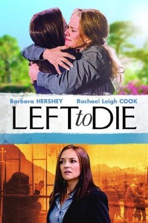 Фільм «Оставленная умирать» (2012)