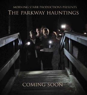 Фильм «The Parkway Hauntings»
