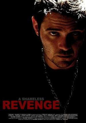 Фільм «A Shameless Revenge» (2013)