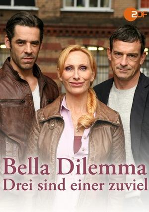 Фильм «Белла Дилемма – Трое, это уже слишком много» (2013)