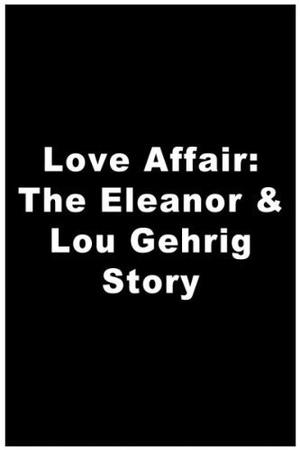 Фільм «Любовный роман: История Элеонор и Лу Гериг» (1977)