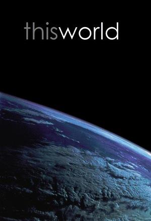 Серіал «This World» (2004 – ...)
