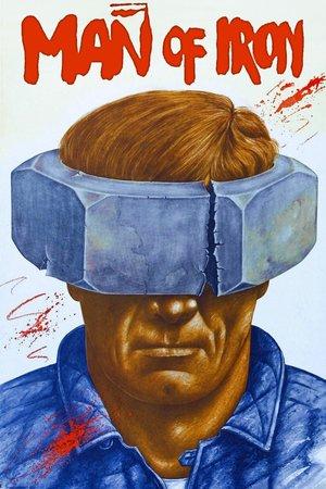 Фильм «Человек из железа» (1981)