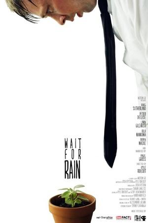 Фільм «Wait for Rain» (2011)