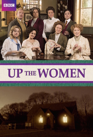 Серіал «Up the Women» (2013 – ...)