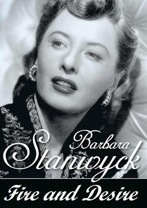 Фильм «Barbara Stanwyck: Fire and Desire» (1991)