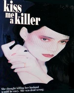 Фільм «Поцелуй меня, убийца» (1991)