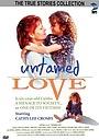 Фильм «Untamed Love» (1994)