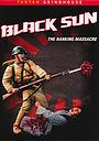 Фільм «Черное солнце: Бойня в Нанкине» (1995)