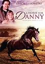 Фильм «Лошадь для Дэнни» (1995)