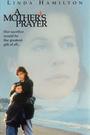Фильм «Материнская молитва» (1995)
