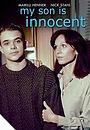 Фильм «Мой сын невиновен» (1996)
