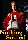 Сериал «Ничего святого» (1997 – 1998)
