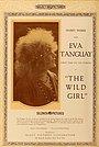 Фильм «The Wild Girl» (1917)