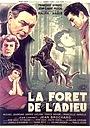Фільм «La forêt de l'adieu» (1952)
