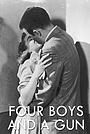 Фільм «Four Boys and a Gun» (1957)