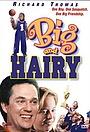 Фільм «Большой и волосатый» (1998)