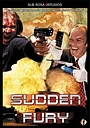 Фильм «Sudden Fury» (1997)
