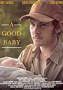 Фильм «A Good Baby» (2000)