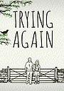 Серіал «Trying Again» (2014)