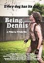 Фільм «Being Dennis» (2015)