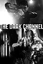Фільм «The Dark Channel»