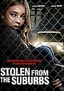 Фільм «Stolen from the Suburbs» (2015)