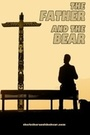 Фильм «The Father and the Bear» (2016)