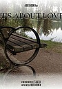 Фільм «It's About Love» (2017)