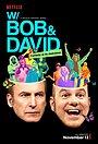 Сериал «С Бобом и Дэвидом» (2015)