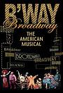 Сериал «Broadway: The American Musical» (2004)