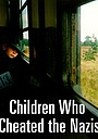 Фільм «The Children Who Cheated the Nazis» (2000)