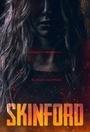 Фильм «Скинфорд» (2017)