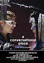 Фільм «A Conversational Place» (2016)