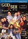 Фильм «God, Sex & Apple Pie» (1998)