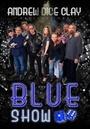 Фильм «Andrew Dice Clay: The Blue Show» (2015)