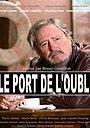 Фильм «Порт забвения» (2015)