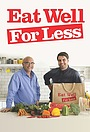Сериал «Eat Well for Less?» (2015 – ...)