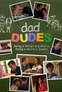 Сериал «Dad Dudes» (2015)