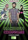 Сериал «Maximum Choppage» (2015)