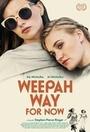 Фильм «Weepah - путь сейчас» (2015)