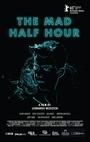 Фильм «The Mad Half Hour» (2015)