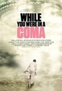 Фильм «While You Were in a Coma» (2015)